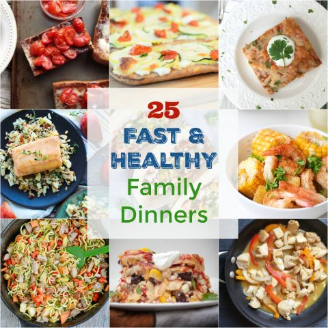 25 quick and healthy dinners recipes included Easy dinner recipes for family of 6